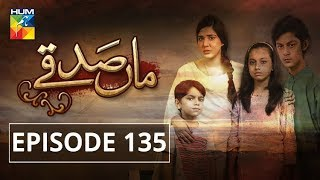 Maa Sadqey Episode #135 HUM TV Drama 30 July 2018