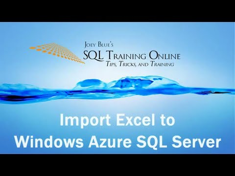 How to Import Data from Microsoft Excel to Windows Azure SQL Database - SQL Training Online