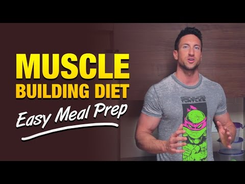 Muscle Building Diet: Bulk Up Fast With This Easy Meal Prep Technique