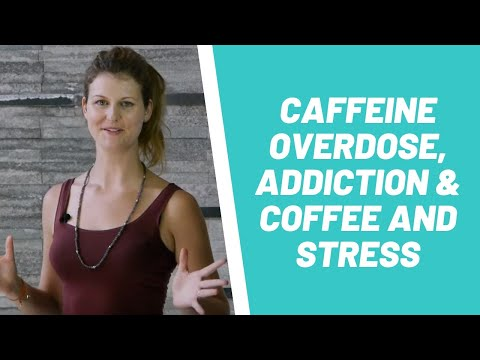 Caffeine Overdose, Addiction & Coffee and Stress:  How Much Is Too Much? With Dr Dani