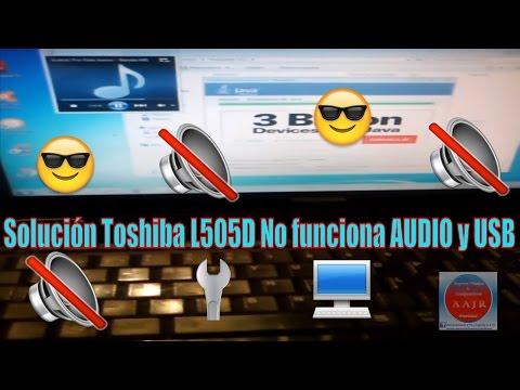 Toshiba L505D no detecta usb ni audio Solución