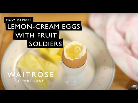 Lemon-Cream Eggs with Fruit Soldiers | Waitrose