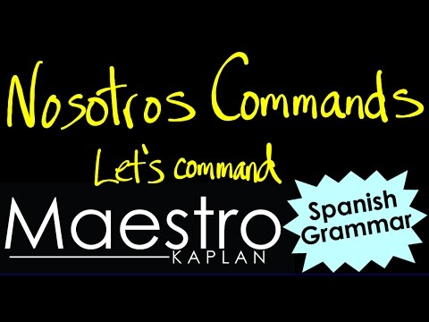 LET'S or NOSOTROS commands: How to form (conjugate) them in Spanish