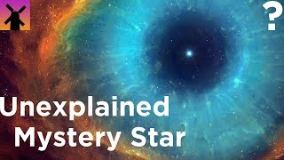 The Most Mysterious Star in the Universe We Can