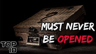 Top 10 Mysterious Locked Boxes That Should Never Be Opened