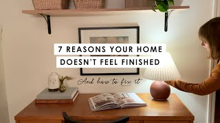 7 Reasons Your Home Doesn't Feel Finished (And How to Fix It)