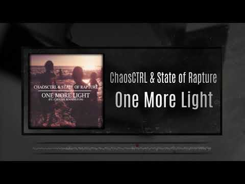 ChaosCTRL & State of Rapture - One More Light