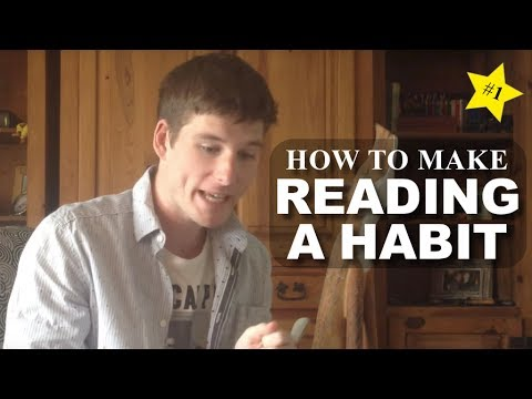 How to Make Reading a Habit | Tips, Tricks & Benefits