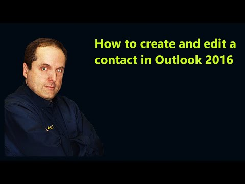 How to create and edit a contact in Outlook 2016