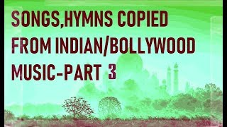 Indian songs and tunes that have been copied by others - Part 3