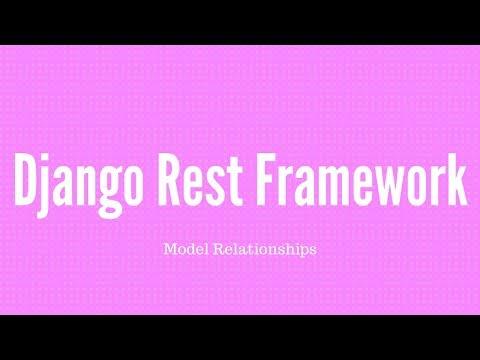 Django REST Framework Model Relationships