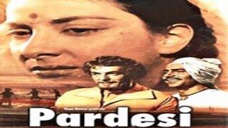 PARDESI - Prithviraj Kapoor, Balraj Sahni, Nargis, Padmini