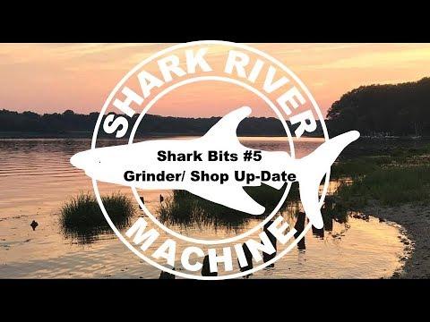 Shark Bits #5  Surface Grinder/Shop Up-Date