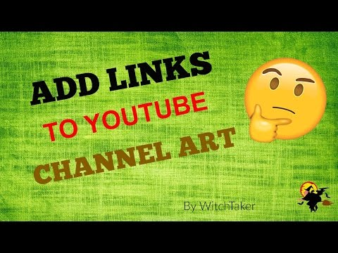 How to add links to your Youtube Channel Art....