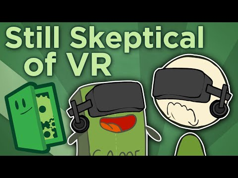 Still Skeptical of V.R. - Five Challenges for Virtual Reality - Extra Credits