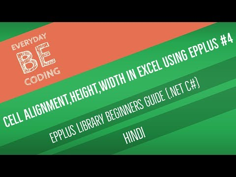 How to Apply Text Alignment, Row Height, Column Width in Excel Sheet using EPPlus [Hindi] - PART 4