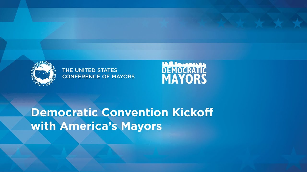 2020 Democratic Convention Kickoff with America's Mayors