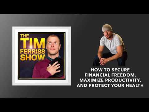 How to Secure Financial Freedom and Maximize Productivity | The Tim Ferriss Show (Podcast)