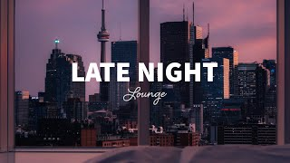 Late Night Lounge - Chillout House Background Music | Study, Work, Deep Focus, Relax, Car Music