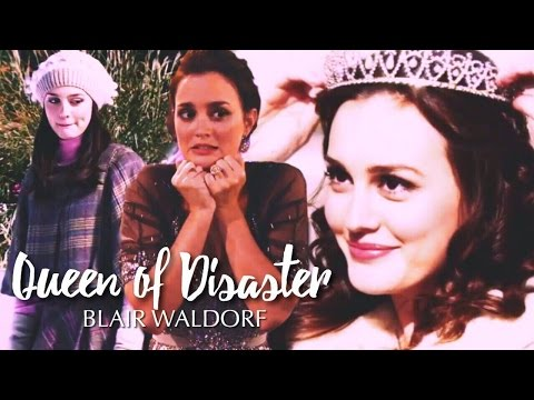 Blair Waldorf l Queen of Disaster