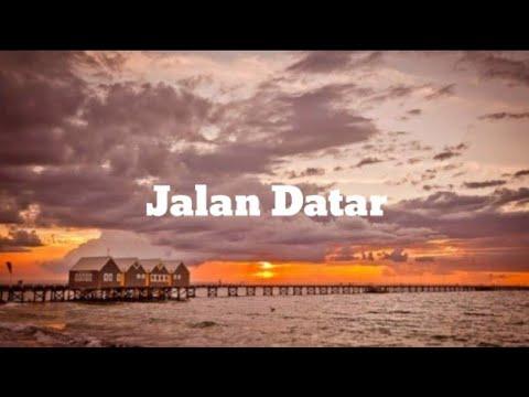 Jalan Datar/Cinta Bawa Duka Rindu Balas Dendam(Official Music  Video Lirik)