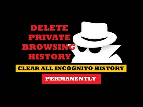 How to Delete Private or Incognito Browsing History Permanently 2017