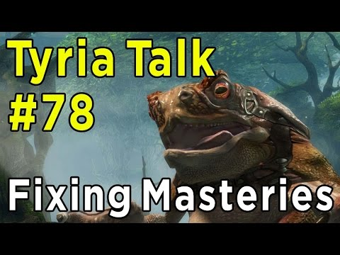 Tyria Talk #78 ► Fixing the Mastery System in Guild Wars 2: Heart of Thorns