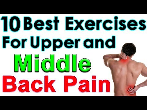 Causes of Upper Back Pain|10 Best Exercises for Upper and Middle Back Pain.