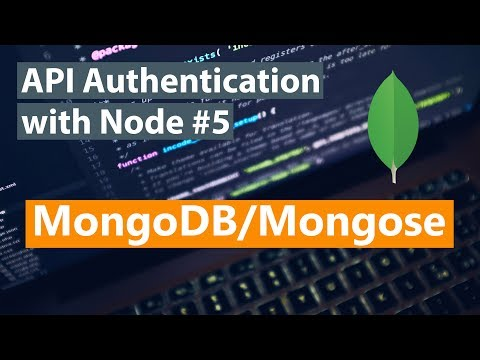 API Authentication with Node Part #5 - MongoDB/Mongoose
