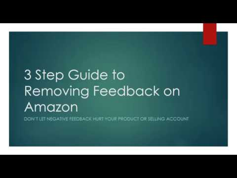 How to get Negative Feedback Removed on Amazon - The 3 Step Guide