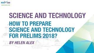 How to Prepare Science and Technology for Prelims 2018 ?   Science and Technology   NEO IAS