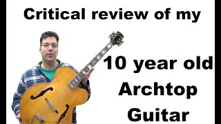 Critical Review of my 10 year old Arch Top.  Lets have some fun