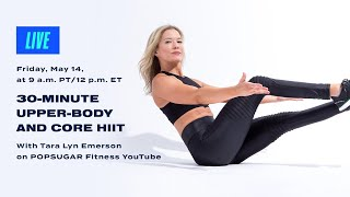 30-Minute Upper-Body- and Core-Focused HIIT With Tara Lyn Emerson