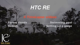 Time-lapse videos captured from HTC RE camera: This is not a tutorial or a review
