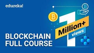 Blockchain Full Course - 4 Hours | Blockchain Tutorial | Blockchain Technology Explained | Edureka