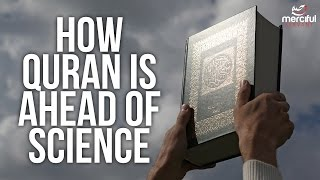 HOW QURAN IS AHEAD OF SCIENCE!