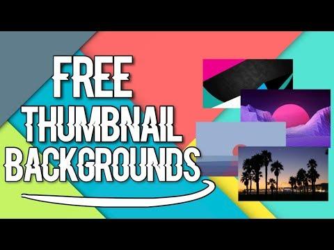 FREE THUMBNAIL BACKGROUNDS 2018