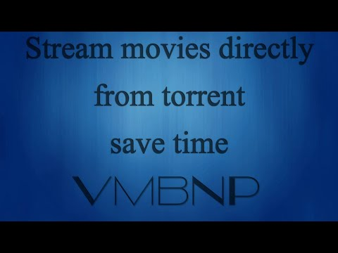 Streaming Movies from Torrents for FREE