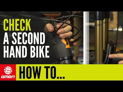 How To Check A Second Hand Bike | Essential Mountain Bike Maintenance