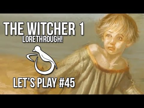 Witcher 1 / #45 - Alvin, Why (Lorethrough) - Let's Play