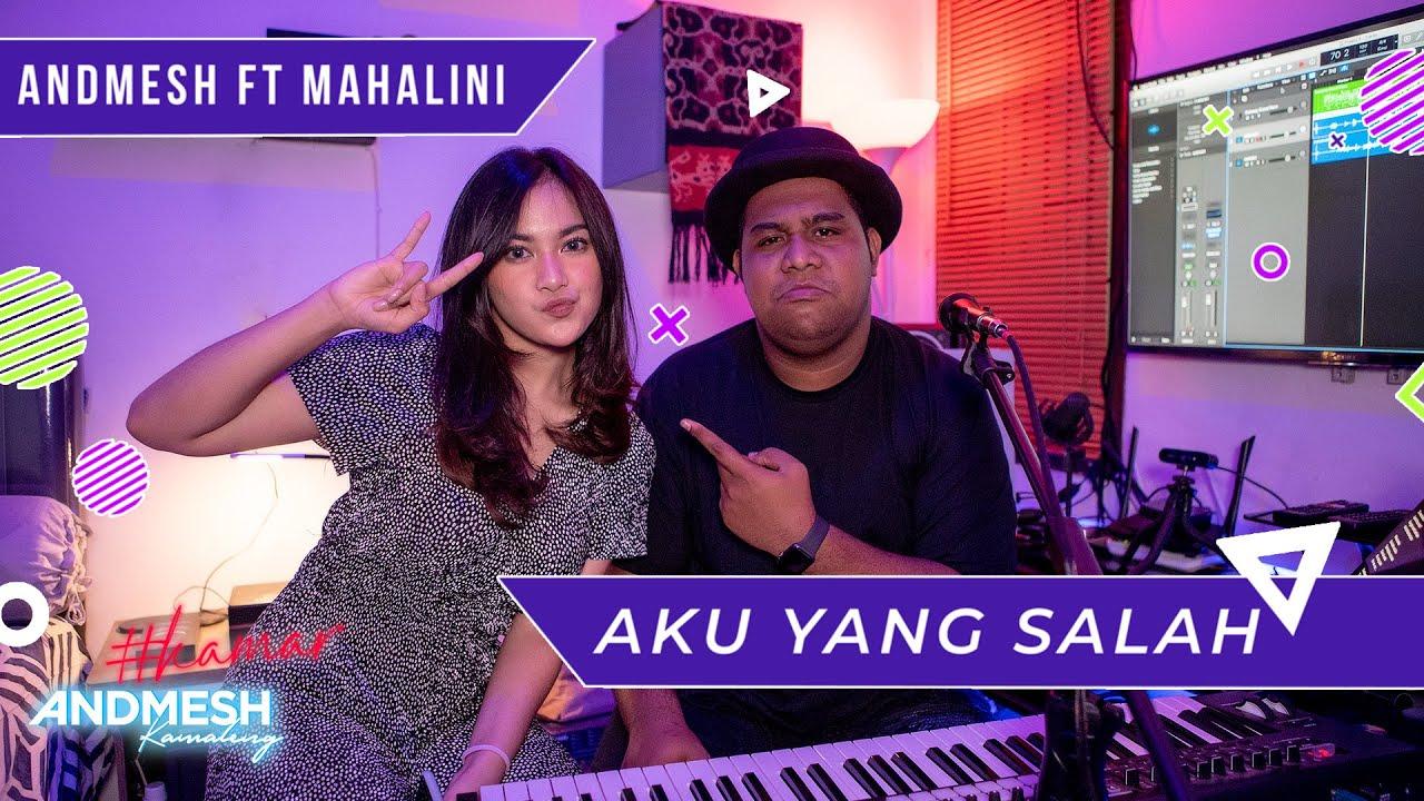 Download AKU YANG SALAH - COVER BY ANDMESH ft MAHALINI  Part 2 MP3 Gratis