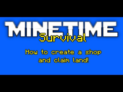 MineTime Survival Episode 1 ( How to create a shop and claim land )