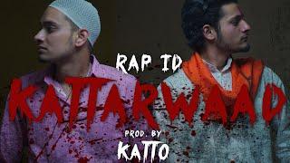 KATTARWAAD (OFFICIAL VIDEO)   RAP-ID   Prod. By KATTO   Visuals By SAURABH x KUWAR