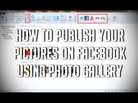 How To Publish Your Pictures On Facebook Using Photo Gallery