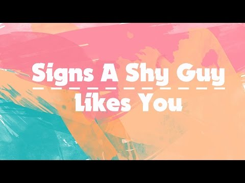 15 Signs A SHY Guy Likes You | Simply Me