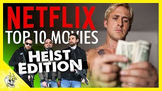 Top 10 Movies on Netflix (Heist Edition) | Best Movies on Netflix Right Now | Flick Connection