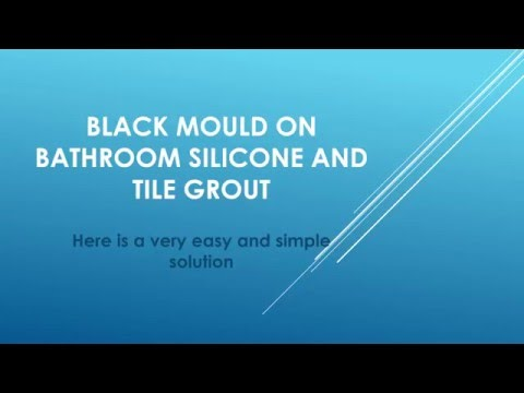 Black Mould On Bathroom Sillicone And Tile Grout (How To Get Rid Of)