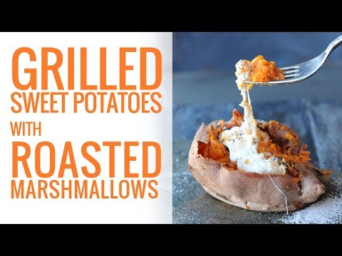 Grilled Sweet Potatoes with Roasted Marshmallows