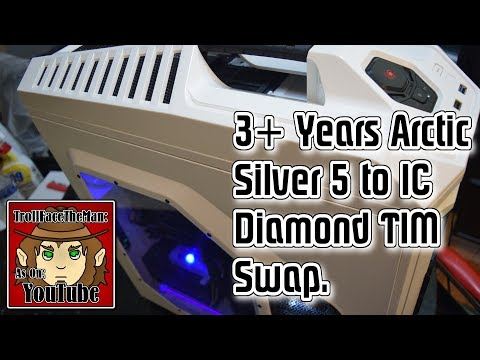 Swaping 3+ Year Artic Silver 5 with IC Diamond (TIM) Plus General Update.