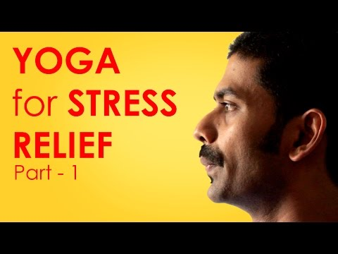 Yoga Poses - How to relieve stress and anxiety - Part 1